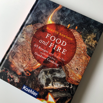 Food and Fire Marcus Bawdon 65 Rezepte Outdoor Cooking